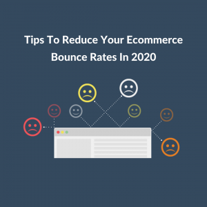 Tips-To-Reduce-Your-eCommerce-Bounce-Rates-In-2020