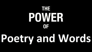 Poetry and the Power of Words